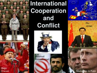 International Cooperation and  Conflict