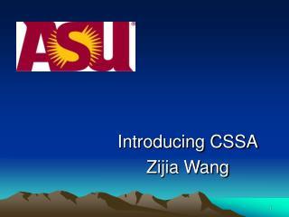 Introducing CSSA Zijia Wang