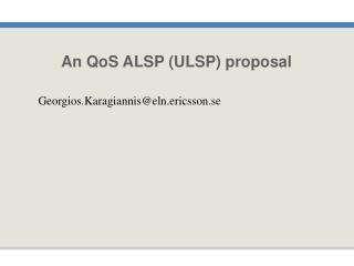 An QoS ALSP (ULSP) proposal