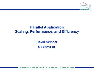 Parallel Application  Scaling, Performance, and Efficiency