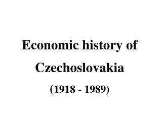 Economic history of Czechoslovakia ( 1918 - 1989)