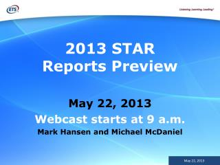 2013 STAR Reports Preview