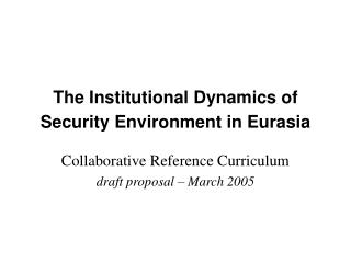 The Institutional Dynamics of Security Environment in Eurasia