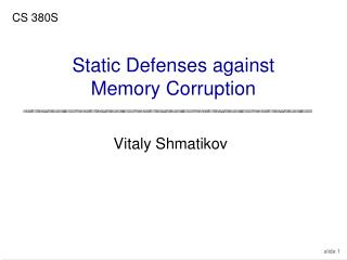 Static Defenses against Memory Corruption