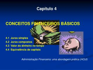Cap�tulo 4  CONCEITOS FINANCEIROS B�SICOS 4.1  Juros simples 4.2  Juros compostos
