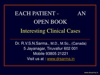 EACH PATIENT -             AN OPEN BOOK Interesting Clinical Cases