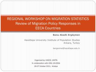REGIONAL WORKSHOP ON MIGRATION STATISTICS Review of Migration Policy Responses in  EECA Countries