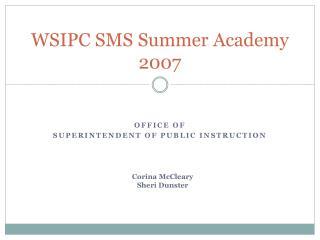 WSIPC SMS Summer Academy 2007