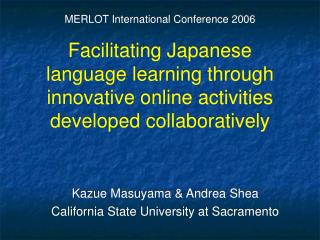 Kazue Masuyama & Andrea Shea California State University at Sacramento