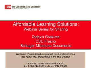 Affordable Learning Solutions: Webinar Series for Sharing  Today ' s Features: CSU Fresno