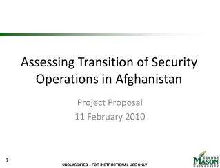 Assessing Transition of Security Operations in Afghanistan