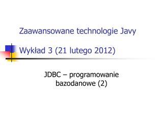 Zaawansowane technologie Javy Wykład 3 (21 lutego 2012)