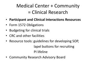 Medical Center + Community  = Clinical Research