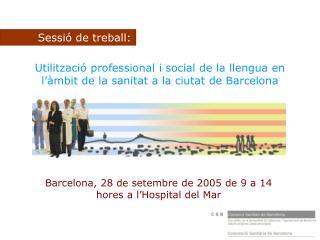 Utilització professional i social de la llengua en l'àmbit de la sanitat a la ciutat de Barcelona