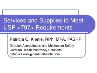 Services and Supplies to Meet USP <797> Requirements