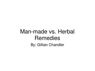 Man-made vs. Herbal Remedies