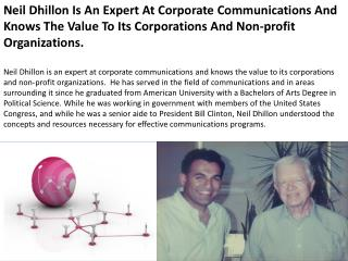 Neil Dhillon Is An Expert At Corporate Communications And Kn