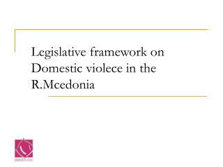 Legislative framework on Domestic violece in the R.Mcedonia