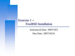 Exercise 1  – 	FreeBSD Installation