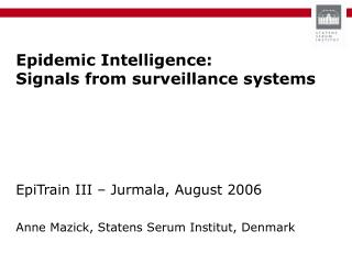 Epidemic Intelligence: Signals from surveillance systems