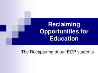 Reclaiming Opportunities for Education