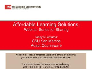 Affordable Learning Solutions: Webinar Series for Sharing  Today's Features: CSU San Marcos