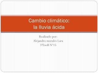 la lluvia ácida  - Alejandro morales Lara