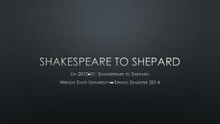 Shakespeare TO Shepard