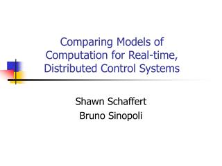Comparing Models of Computation for Real-time, Distributed Control Systems