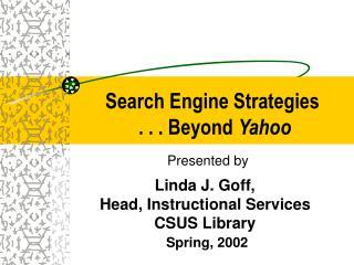 Search Engine Strategies                . . . Beyond  Yahoo