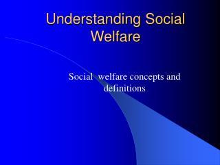 Understanding Social Welfare