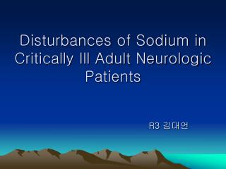 Disturbances of Sodium in Critically Ill Adult Neurologic Patients