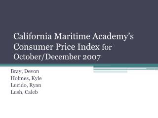 California  Maritime  Academy's Consumer  Price Index  for October/December  2007