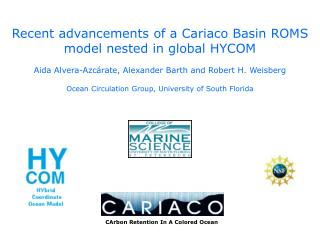 Recent advancements of a Cariaco Basin ROMS model nested in global HYCOM