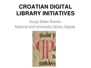 CROATIAN DIGITAL LIBRARY INITIATIVES