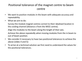 Positional tolerance of the magnet centre to beam centre