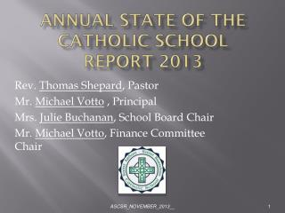 Annual State of the Catholic School Report 2013