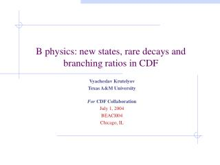 B physics: new states, rare decays and branching ratios in CDF