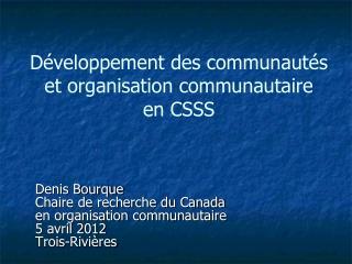 Développement des communautés  et organisation communautaire  en CSSS