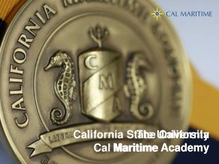 The California  Maritime Academy