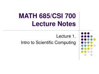MATH 685/CSI 700  Lecture Notes