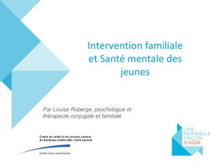 Intervention famil iale et Santé mentale des jeunes