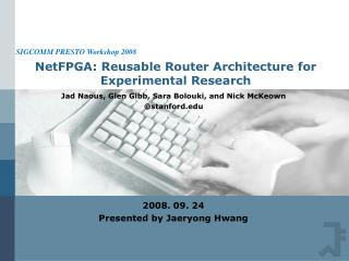 NetFPGA: Reusable Router Architecture for Experimental Research