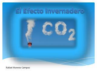 El Efecto Invernadero - Rafael Moreno Campos