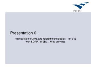 Presentation 6: