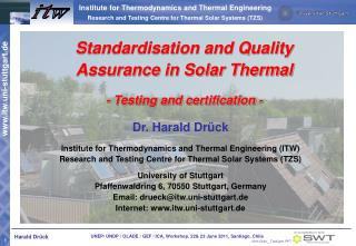 Dr. Harald Drück Institute for Thermodynamics and Thermal Engineering (ITW)
