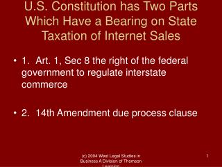 U.S. Constitution has Two Parts  Which Have a Bearing on State Taxation of Internet Sales