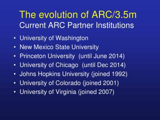 The evolution of ARC/3.5m Current ARC Partner Institutions