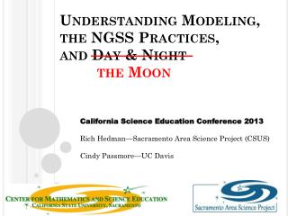Understanding Modeling,  the NGSS Practices,  and Day & Night the Moon