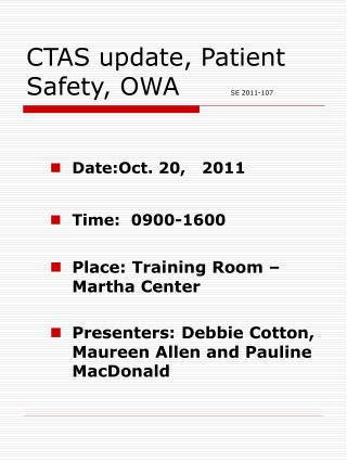 CTAS update, Patient Safety, OWA       SE 2011-107